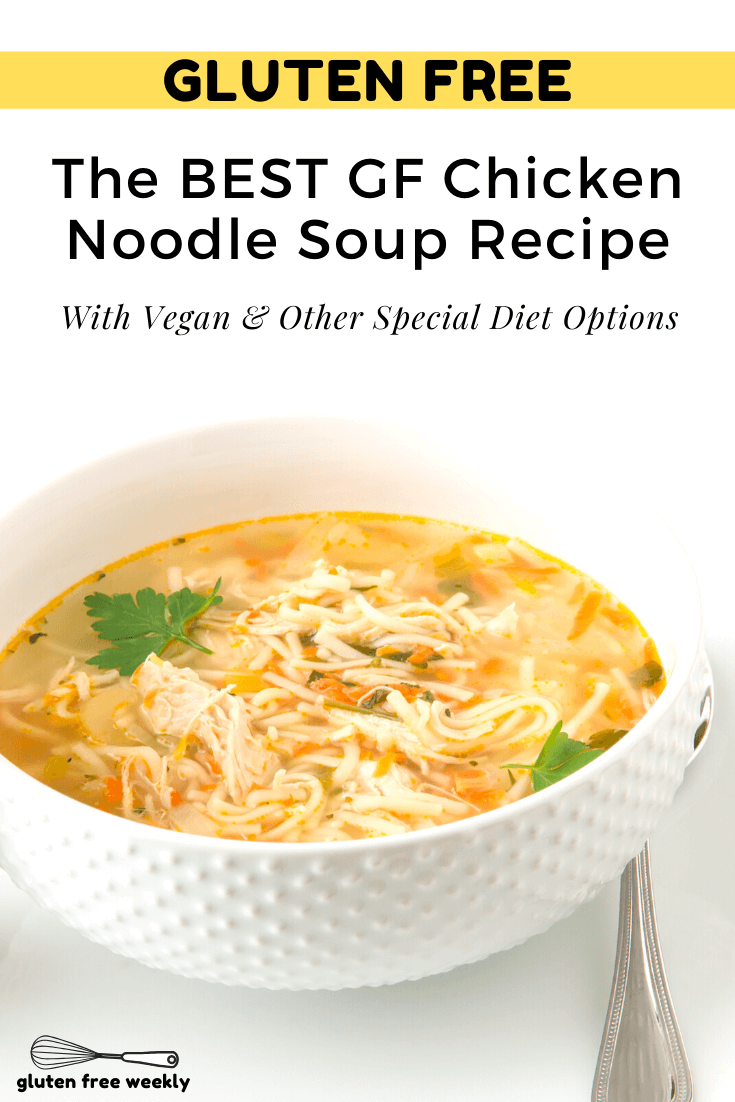 The BEST Gluten Free Chicken Noodle Soup Recipe