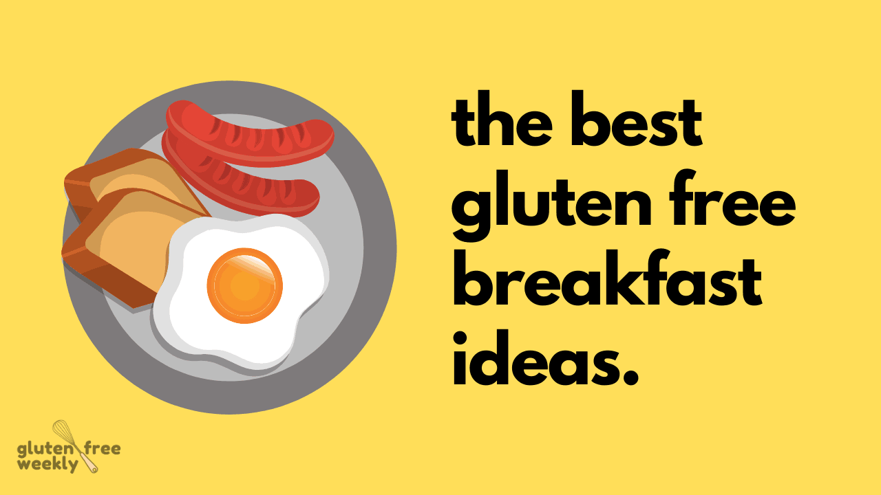 The Best Gluten Free Breakfast Ideas