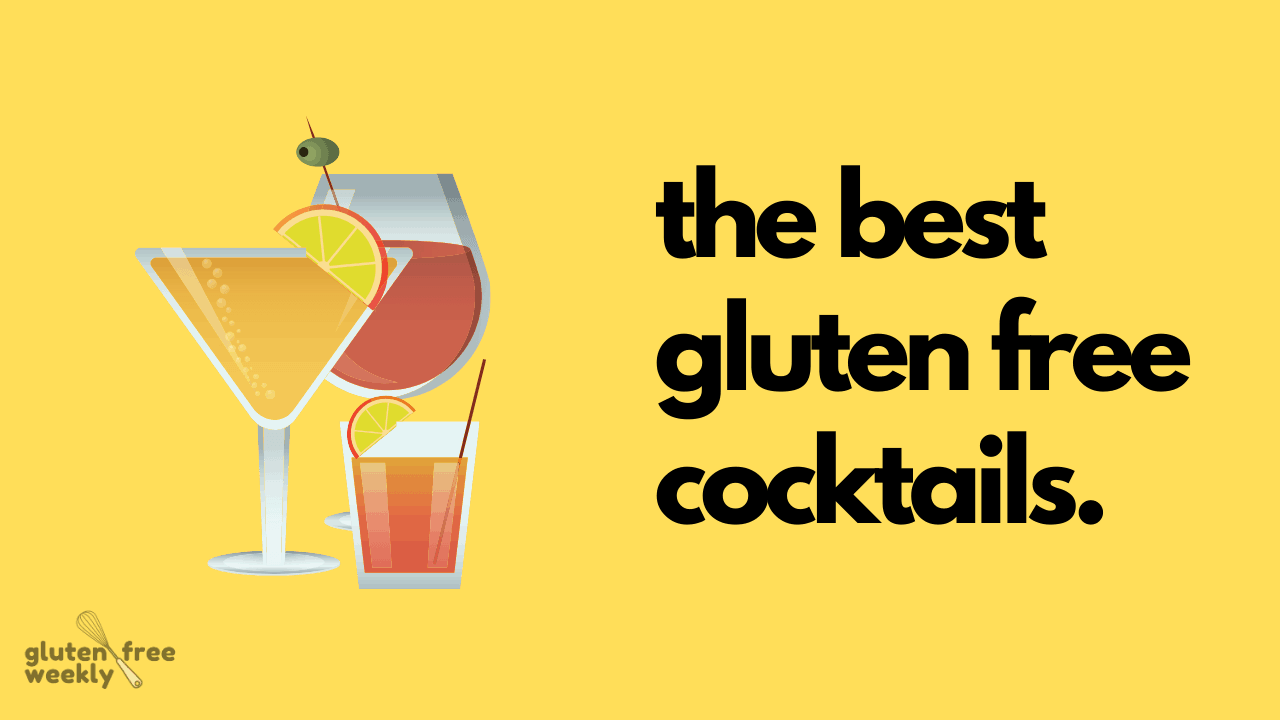 The Best Gluten Free Cocktails