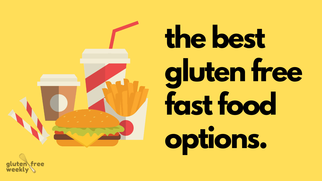 The Best Gluten Free Fast Food Options