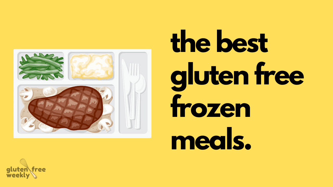 The Best Gluten Free Frozen Meals