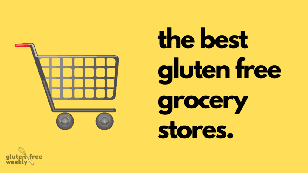 The Best Gluten Free Grocery Stores