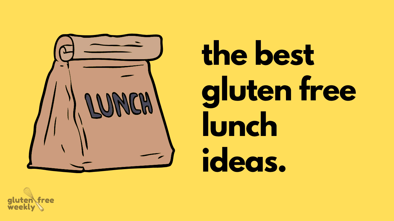 The Best Gluten Free Lunch Ideas
