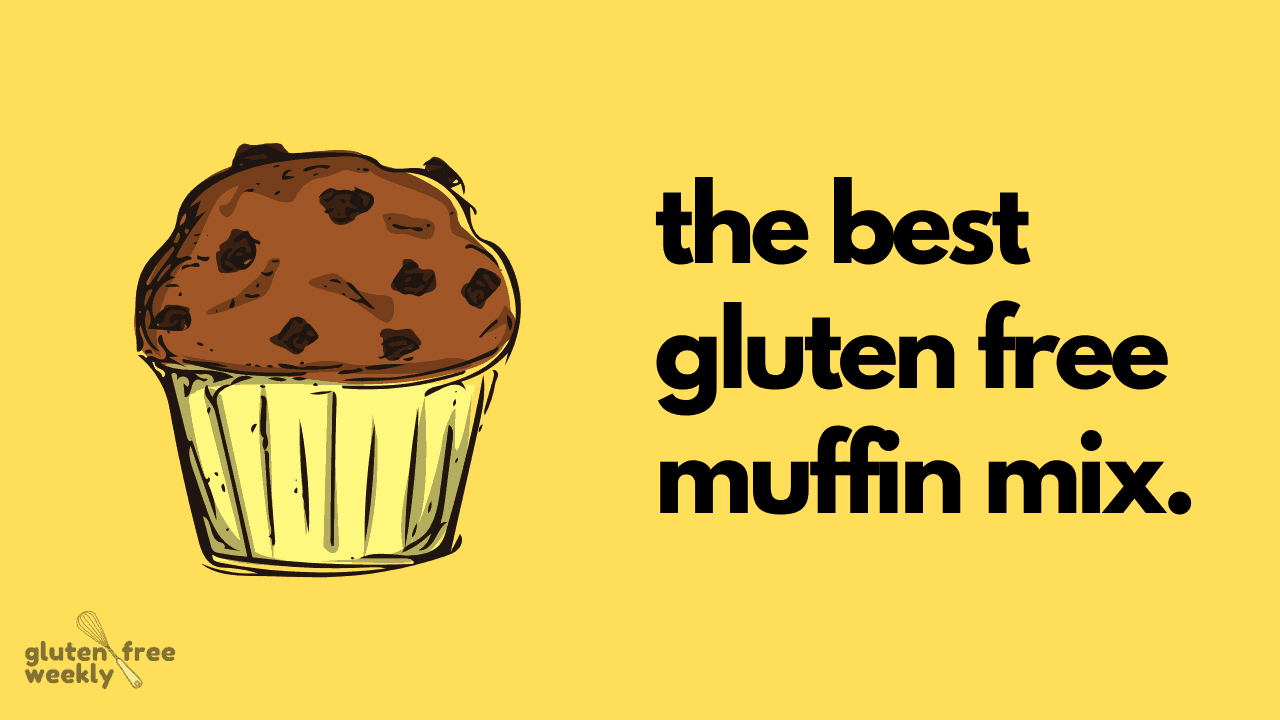 The Best Gluten Free Muffin Mixes