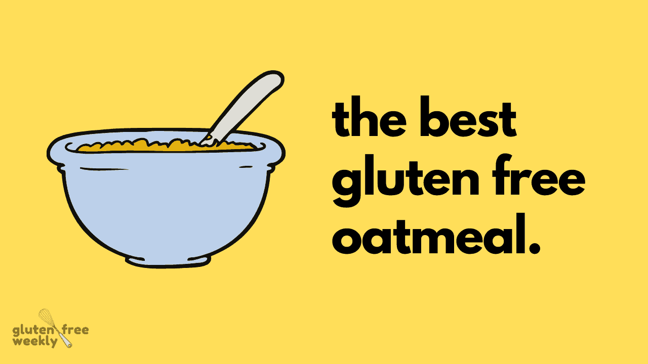The Best Gluten Free Oatmeal