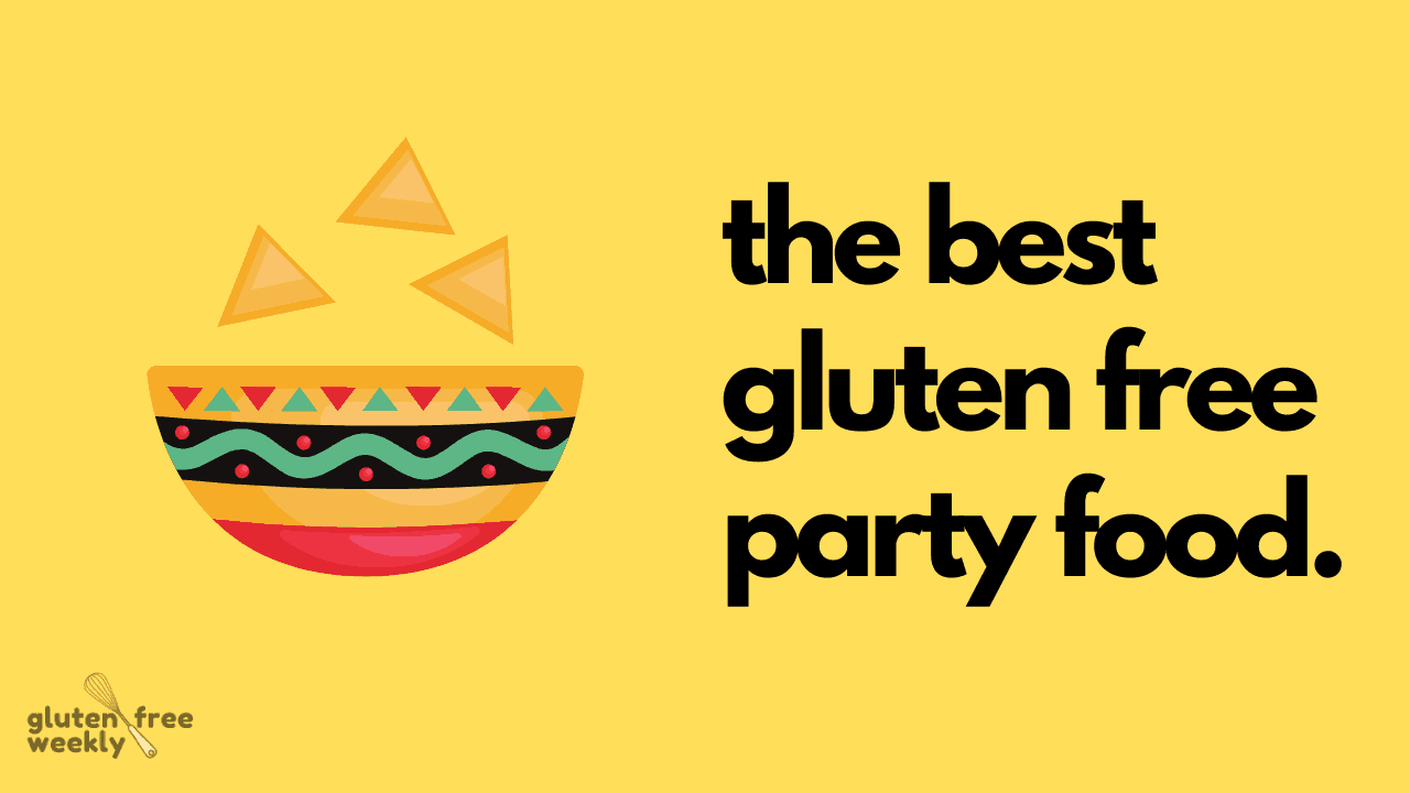 The Best Gluten Free Party Foods