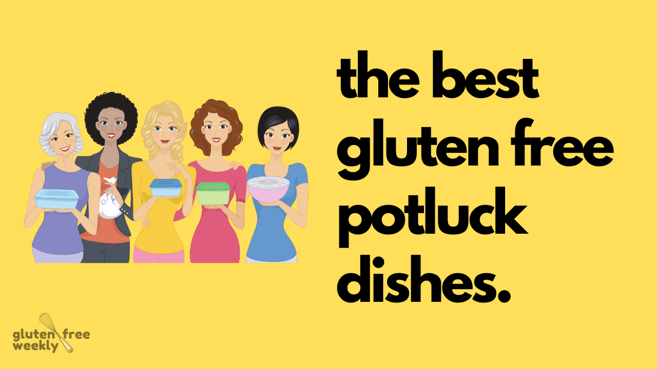 The Best Gluten Free Potluck Dishes