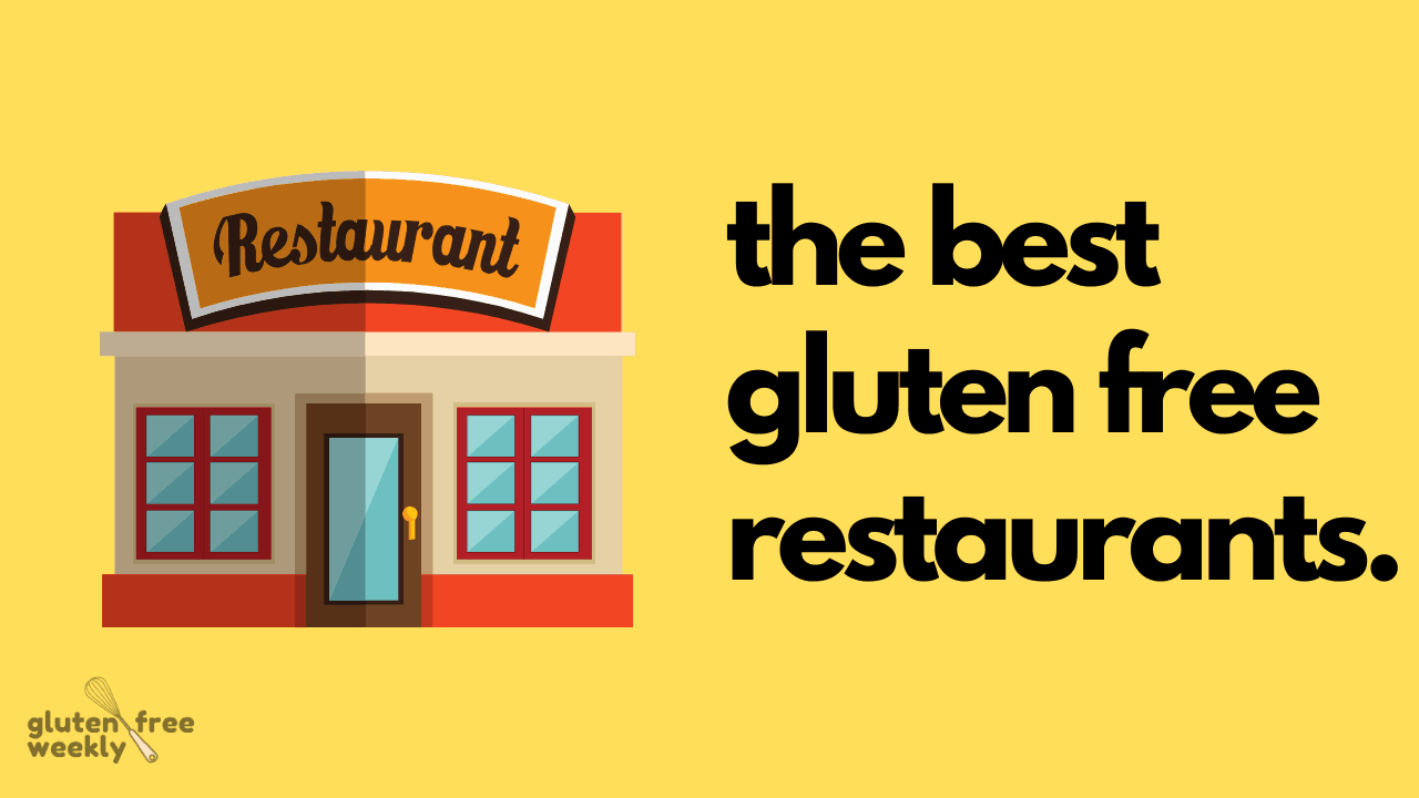 The Best Gluten Free Restaurants