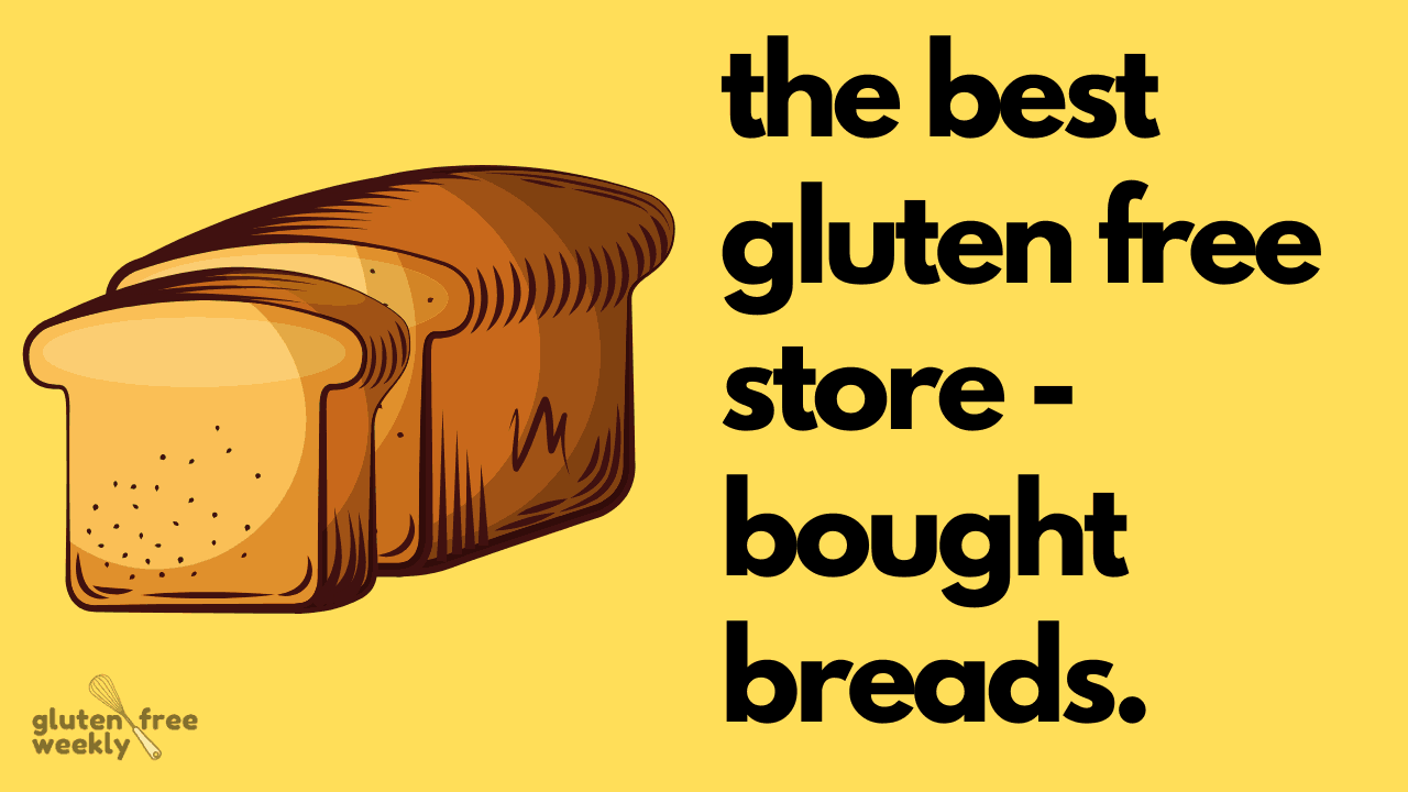 The Best Gluten Free Store Bought Breads