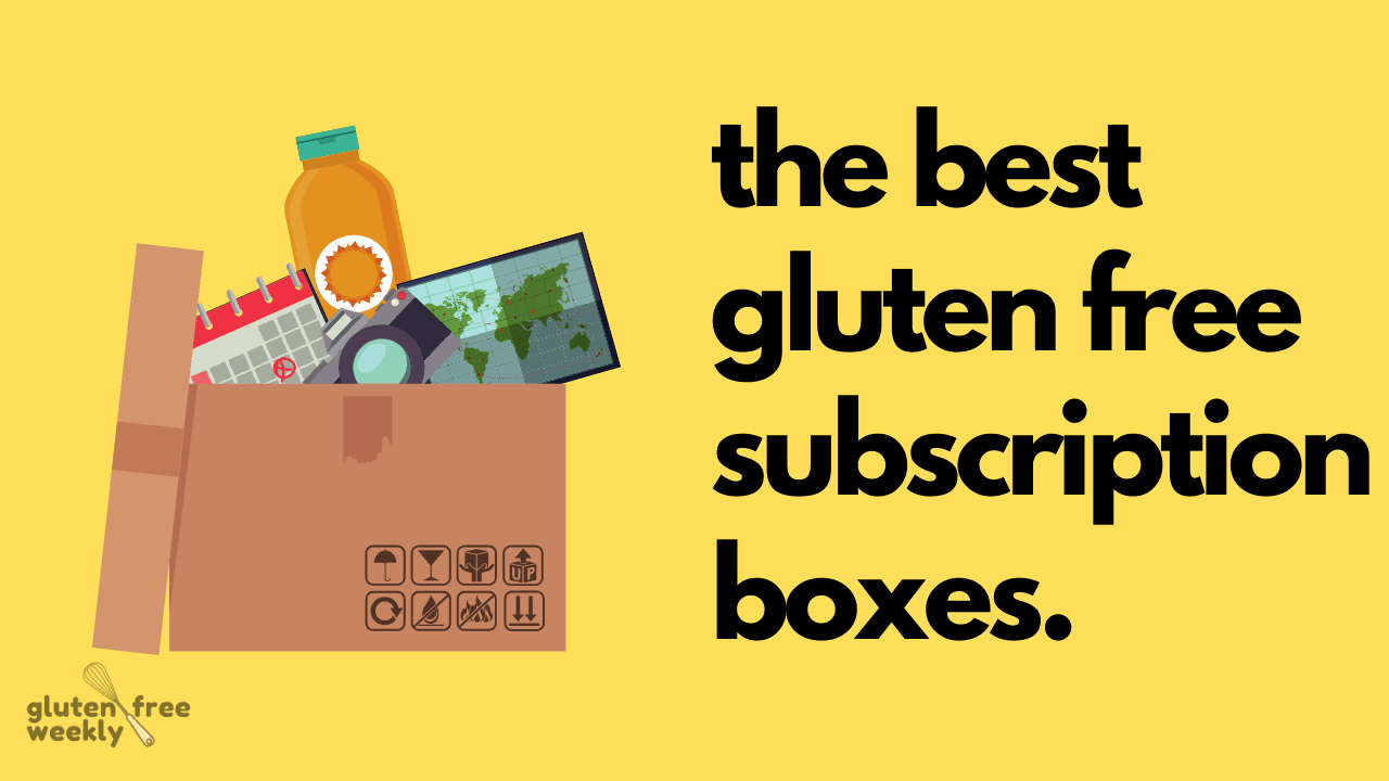 The Best Gluten Free Subscription Boxes