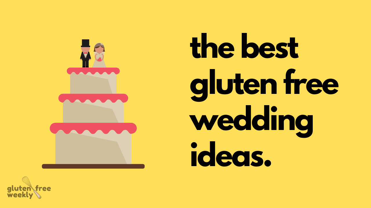 The Best Gluten Free Wedding Ideas