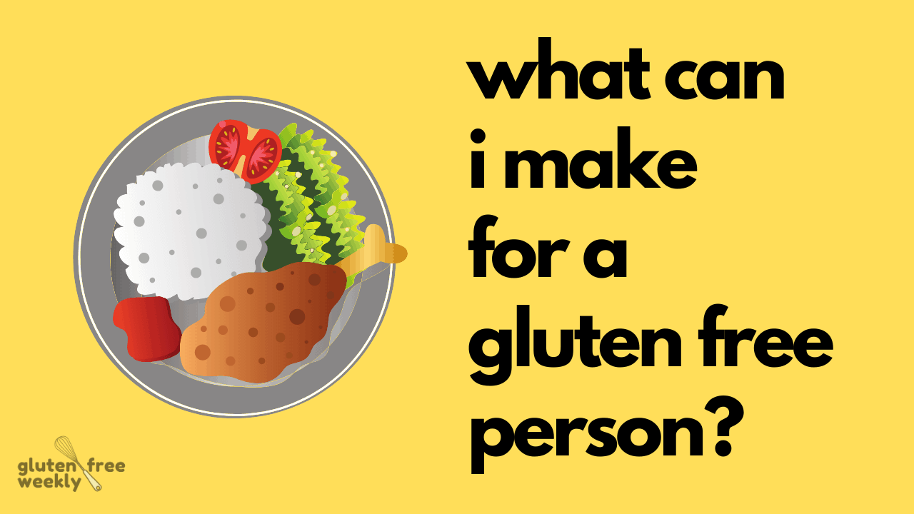What Can I Make for a Gluten Free Person