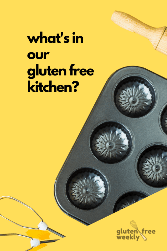Whats in our Gluten Free Kitchen