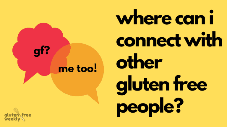 Where Can I Connect With Other Gluten Free People